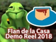 Flan de la Casa Demo Reel 2018